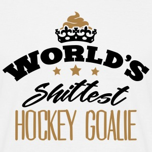 worlds shittest hockey goalie - Men's T-Shirt