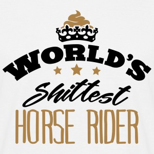 worlds shittest horse rider - Men's T-Shirt