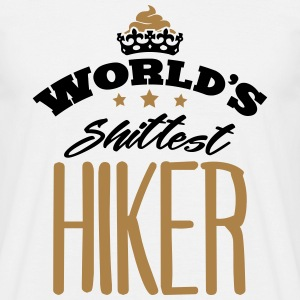 worlds shittest hiker - Men's T-Shirt