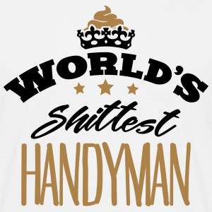 worlds shittest handyman - Men's T-Shirt