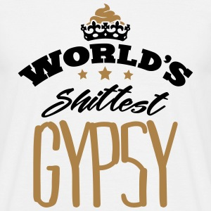 worlds shittest gypsy - Men's T-Shirt