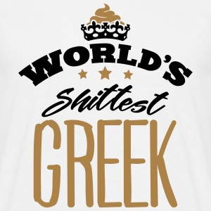 worlds shittest greek - Men's T-Shirt