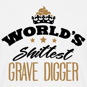 worlds shittest grave digger - T-shirt Homme