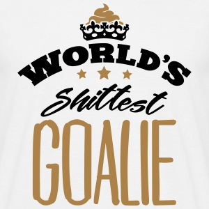 worlds shittest goalie - Men's T-Shirt