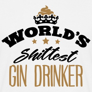 worlds shittest gin drinker - Men's T-Shirt