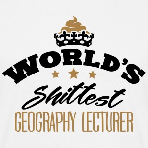 worlds shittest geography lecturer - Men's T-Shirt
