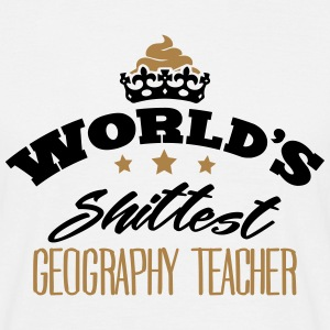 worlds shittest geography teacher - Men's T-Shirt