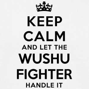 keep calm let wushu fighter handle it - Men's T-Shirt