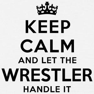 keep calm let wrestler handle it - Men's T-Shirt