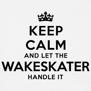 keep calm let wakeskater handle it - T-shirt Homme
