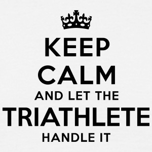 keep calm let triathlete handle it - Men's T-Shirt