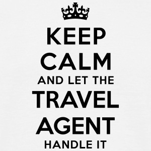 keep calm let travel agent handle it - T-shirt Homme