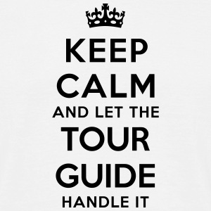 keep calm let tour guide handle it - T-shirt Homme
