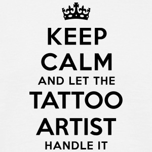 keep calm let tattoo artist handle it - Men's T-Shirt