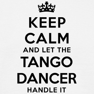 keep calm let tango dancer handle it - T-shirt Homme