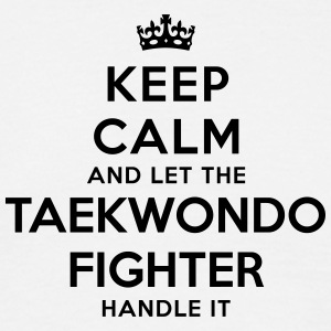 keep calm let taekwondo fighter handle i - T-shirt Homme