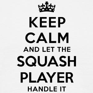 keep calm let squash player handle it - Men's T-Shirt