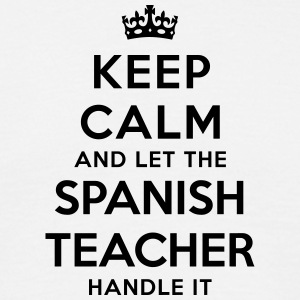keep calm let spanish teacher handle it - Men's T-Shirt