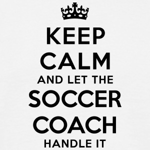 keep calm let soccer coach handle it - Men's T-Shirt