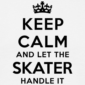 keep calm let skater handle it - Men's T-Shirt