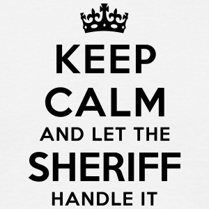 keep calm let sheriff handle it - Men's T-Shirt