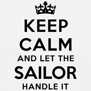 keep calm let sailor handle it - Men's T-Shirt