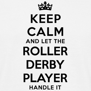 keep calm let roller derby player handle - T-shirt Homme