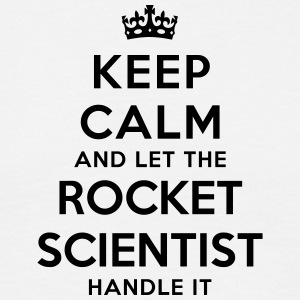 keep calm let rocket scientist handle it - T-shirt Homme