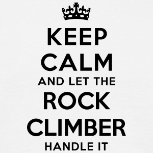 keep calm let rock climber handle it - Men's T-Shirt