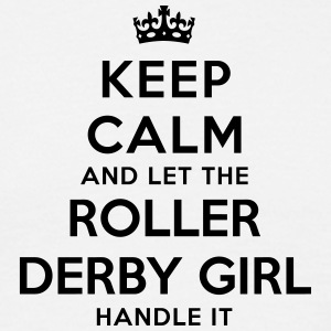 keep calm let roller derby girl handle i - Men's T-Shirt