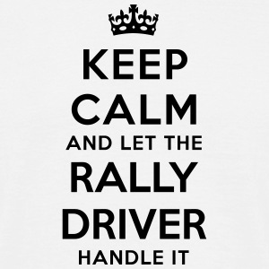 keep calm let rally driver handle it - Men's T-Shirt
