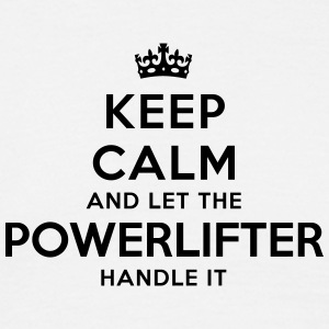 keep calm let powerlifter handle it - T-shirt Homme