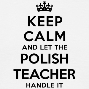 keep calm let polish teacher handle it - Men's T-Shirt