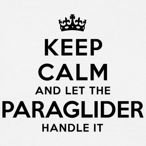 keep calm let paraglider handle it - Men's T-Shirt