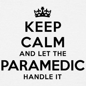 keep calm let paramedic handle it - Men's T-Shirt