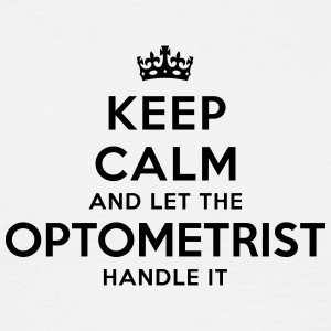 keep calm let optometrist handle it - Men's T-Shirt