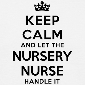 keep calm let nursery nurse handle it - Men's T-Shirt