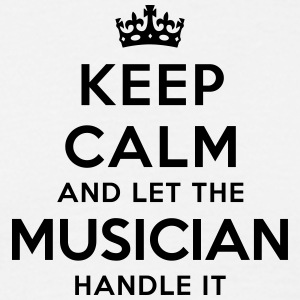 keep calm let musician handle it - Men's T-Shirt