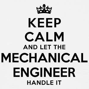 keep calm let mechanical engineer handle - T-shirt Homme