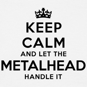 keep calm let metalhead handle it - Men's T-Shirt