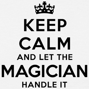 keep calm let magician handle it - Men's T-Shirt