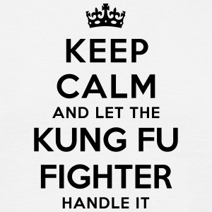keep calm let kung fu fighter handle it - T-shirt Homme