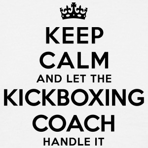 keep calm let kickboxing coach handle it - Men's T-Shirt
