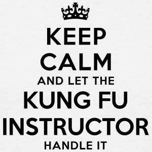 keep calm let kung fu instructor handle  - T-shirt Homme