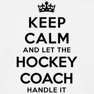 keep calm let hockey coach handle it - Men's T-Shirt