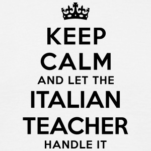 keep calm let italian teacher handle it - T-shirt Homme