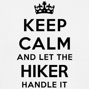 keep calm let hiker handle it - Men's T-Shirt