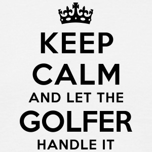 keep calm let golfer handle it - Men's T-Shirt