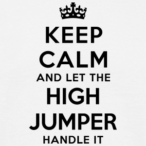 keep calm let high jumper handle it - T-shirt Homme