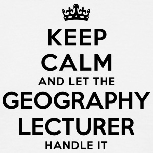 keep calm let geography lecturer handle  - Men's T-Shirt